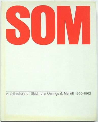 SOM: Architecture of Skidmore, Owings Merrill 1950-1962