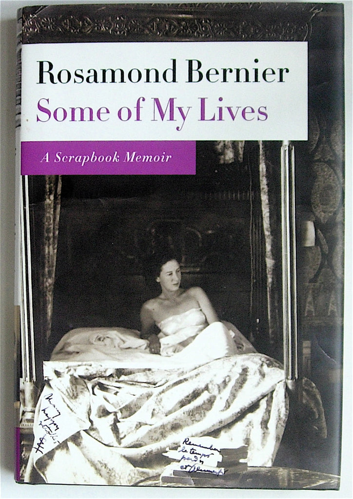 Some of My Lives: A Scrapbook Memoir by Rosamond Bernier