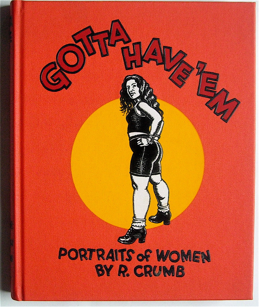Gotta Have 'Em: Portraits of Women by R. Crumb