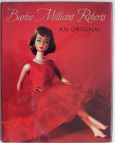 Barbie Millicent Roberts: An Original