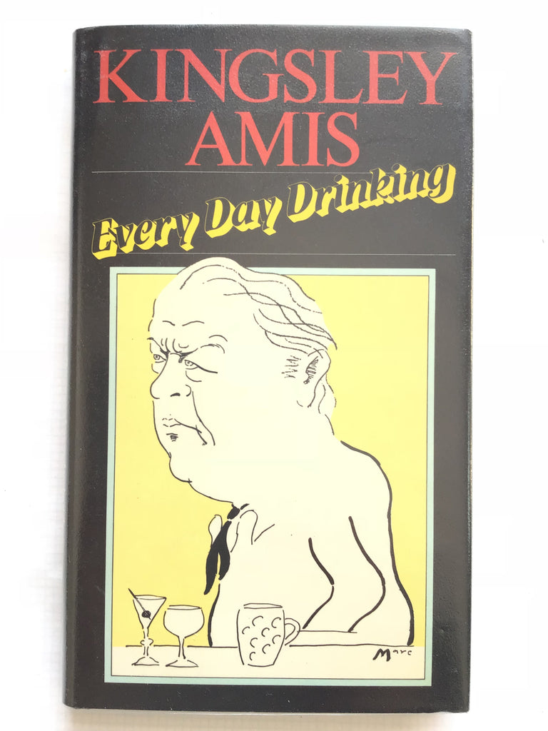 Kingsley Amis : Every Day Drinking