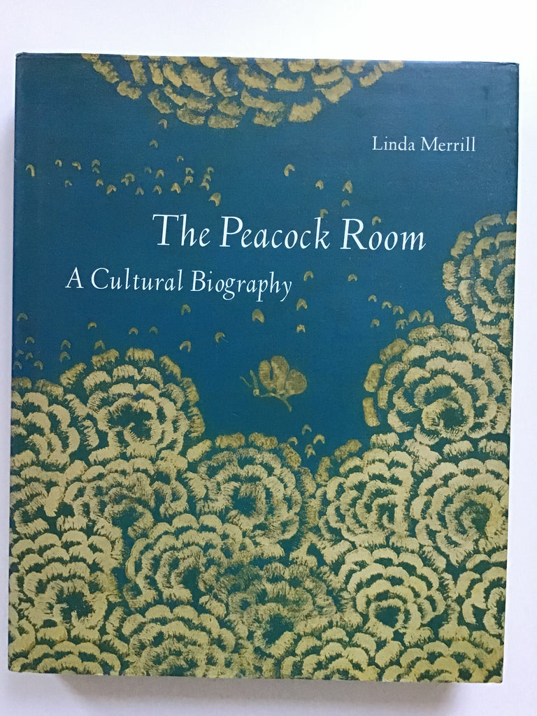 The Peacock Room  A Cultural Biography