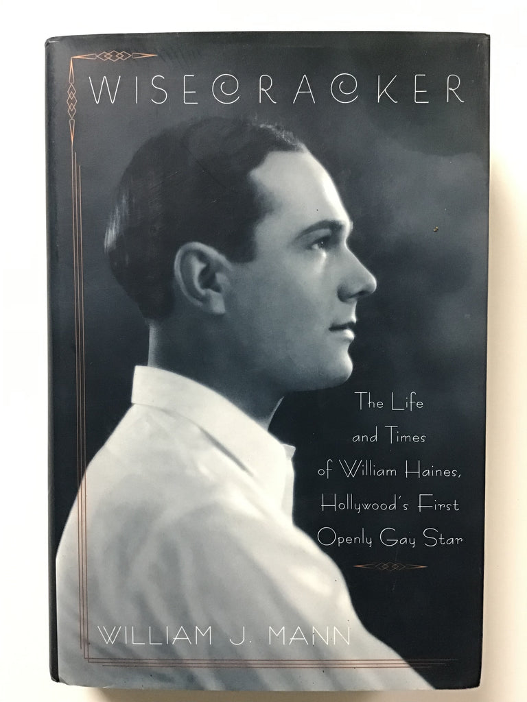 Wisecracker : The Life and Times of William Haines