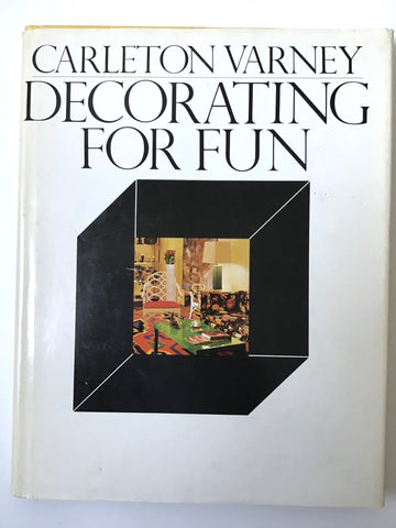 Decorating For Fun by Carleton Varney