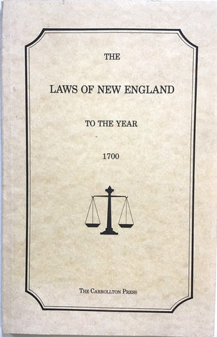 The Laws of New England to the Year 1700