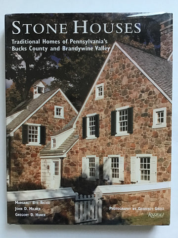 Stone Houses Traditional Homes of Pennsylvania's Bucks County and Brandywine Valley