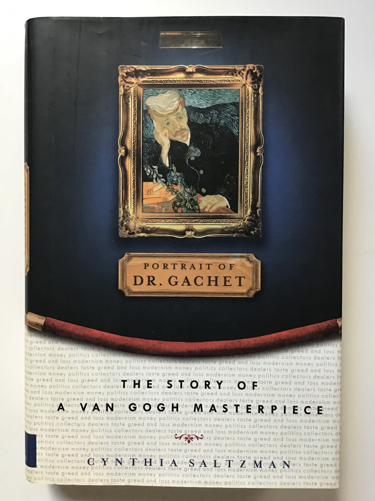 Portrait of Dr. Gachet : The Story of a Van Gogh Masterpiece