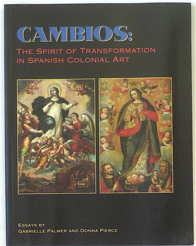 Cambios: The Spirit of Transformation in Spanish Colonial Art