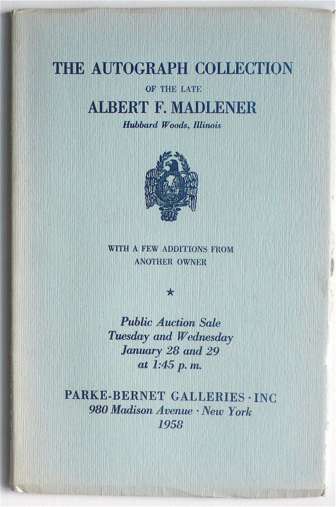 The Autograph Collection of the Late Albert F. Madlener, Hubbard Woods, Illinois