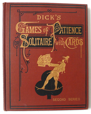 Dick's Games of Patience or Solitaire with Cards 1883