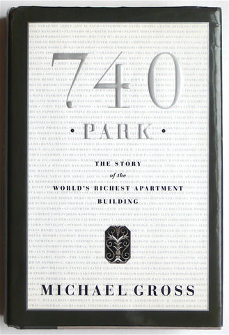 740 Park: The Story of the World's Richest Apartment Building  Michael Gross