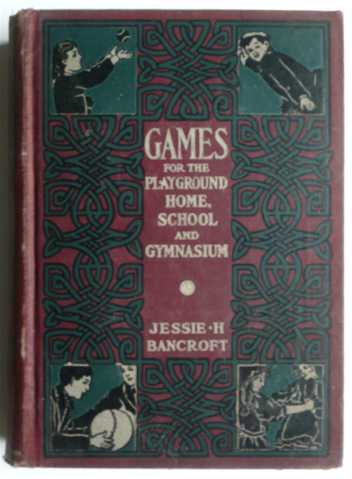 Games for the Playground Home, School and Gymnasium