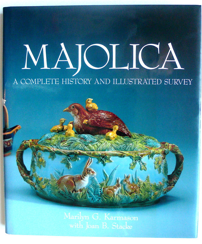 Majolica: A Complete History and Illustrated Survey