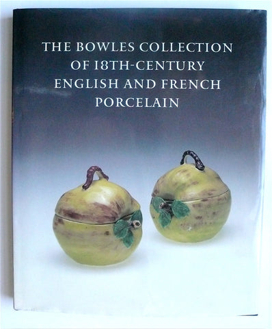The Bowles Collection of 18th Century English & French Porcelain