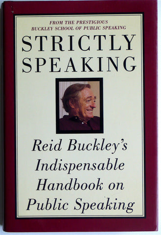 Strictly Speaking: Reid Buckley's Indispensable Handbook on Public Speaking
