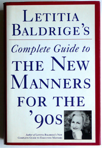Letitia Baldrige's Complete Guide to The New Manners for the '90s