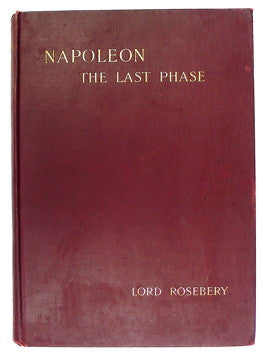 Napoleon: The Last Phase by Lord Rosebery