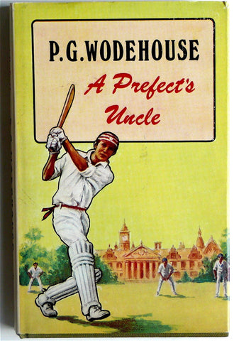 A Prefect's Uncle by P.G. Wodehouse