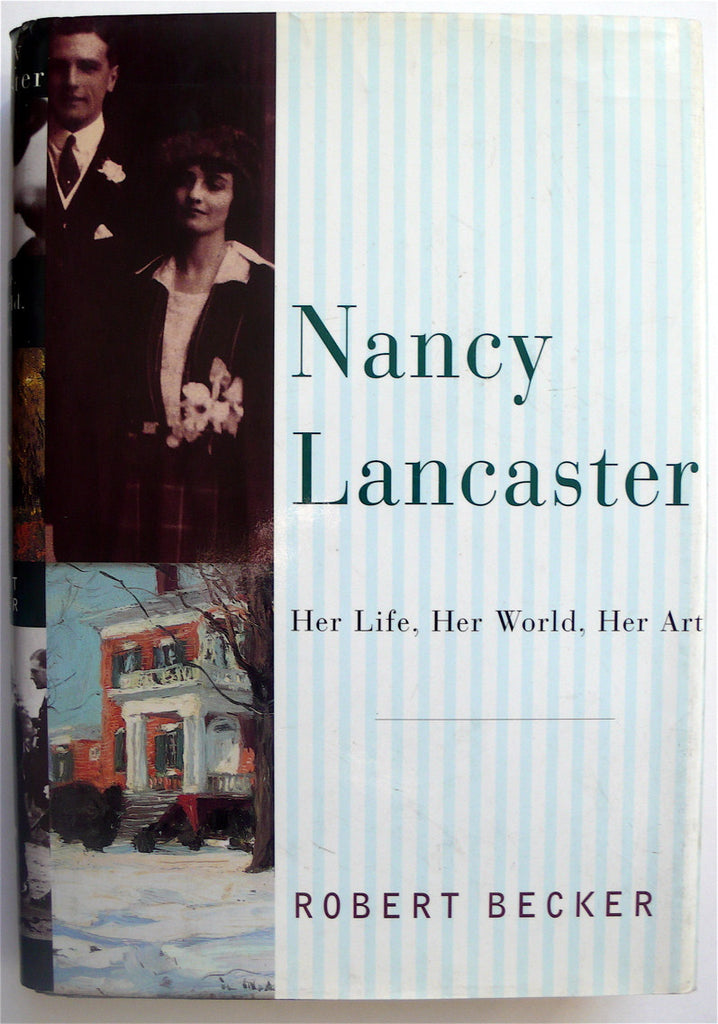 Nancy Lancaster: Her Life, Her Work, Her Art