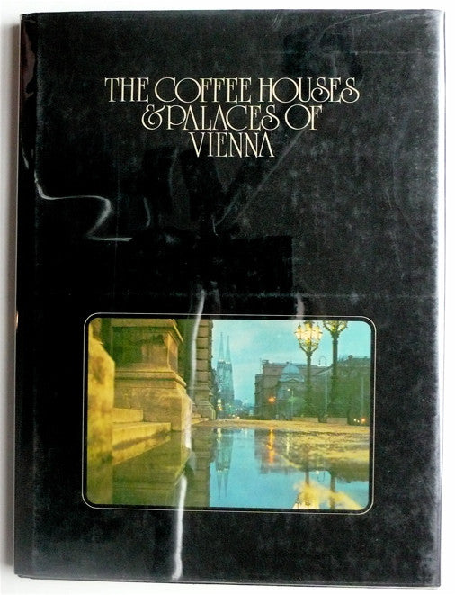 The Coffee Houses and Palaces of Vienna