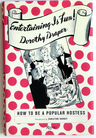 Entertaining is Fun!  by Dorothy Draper