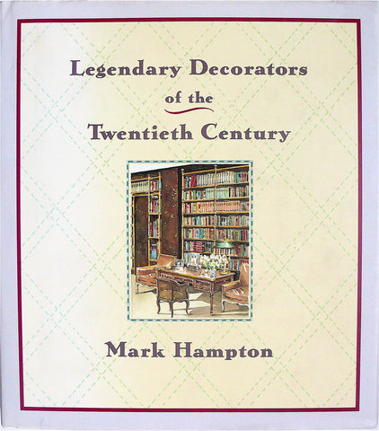 Legendary Decorators of the Twentieth Century by Mark Hampton
