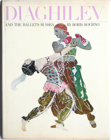 Diaghilev and the Ballets Russes  Boris Kochno