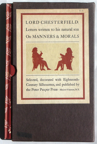 Lord Chesterfield: Letters Written to his Natural Son on Manners & Morals