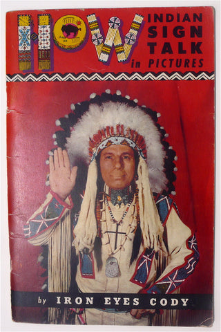 HOW Indian Sign Talk in Pictures by Iron Eyes Cody