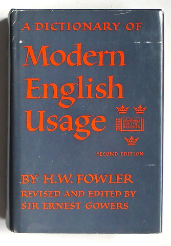 A Dictionary of Modern English Usage second edition
