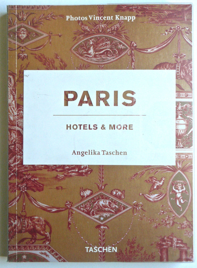 Paris: Hotels and More Angelika Taschen
