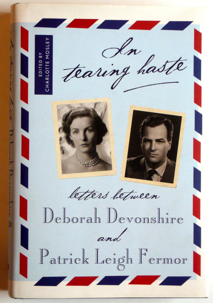 In Tearing Haste: Letters Between Deborah Devonshire and Patrick Leigh Fermor