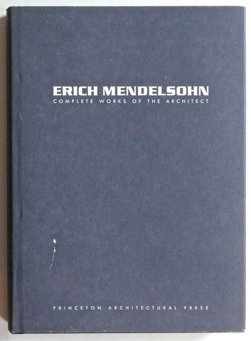 Erich Mendelsohn : Complete Works of the Architect