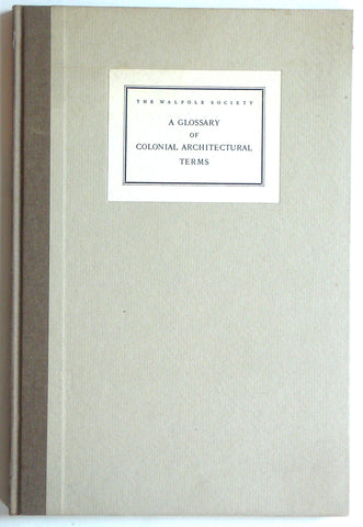 A Glossary of Colonial Architectural Terms Walpole Society