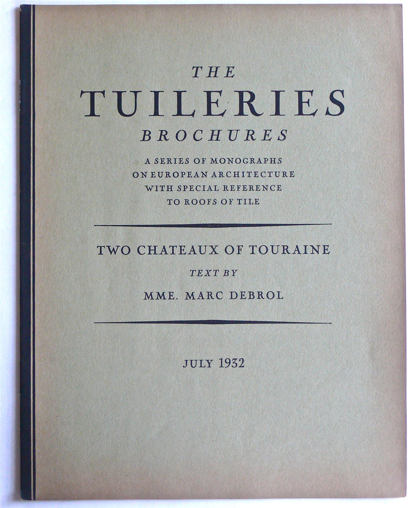 The Tuileries Brochures: Two Chateaux of Touraine