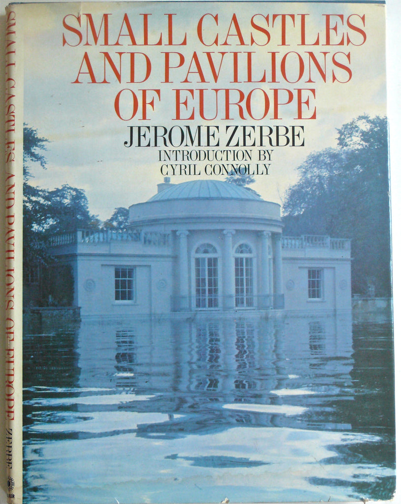Small Castles and Pavlions of Europe by Jerome Zerbe