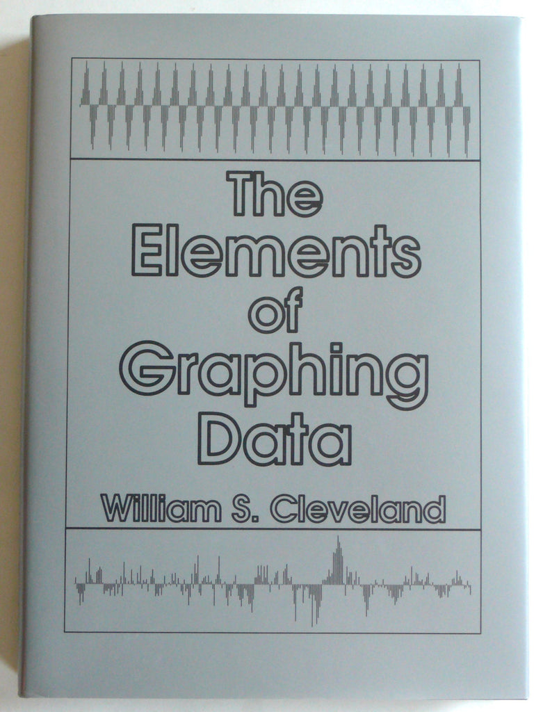 The Elements of Graphing Data by William S. Cleveland