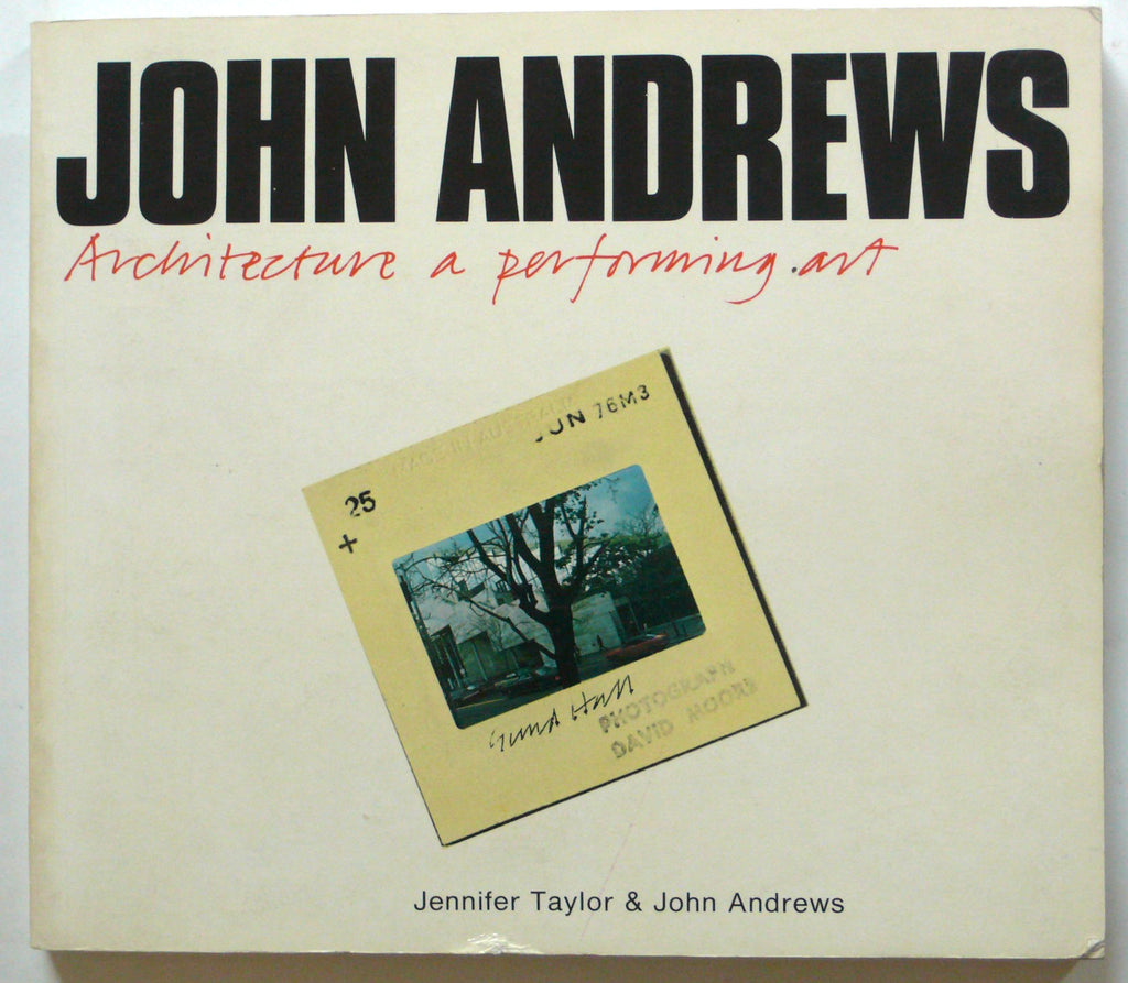 John Andrews / Architecture: A Performing Art