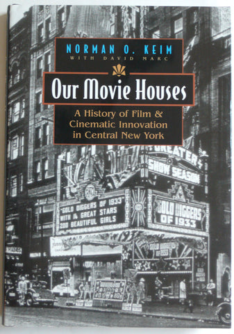 Our Movie Houses A History of Film & Cinematic Innovation in Central New York