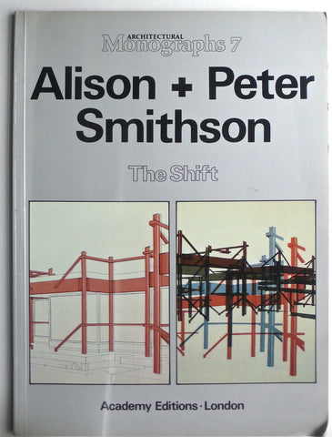 Alison + Peter Smithson: The Shift