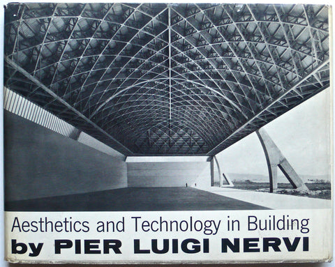 Aesthetics and Technology in Building by Pier Luigi Nervi