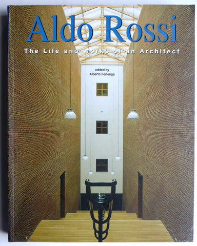 Aldo Rossi: The Life and Works of an Architect