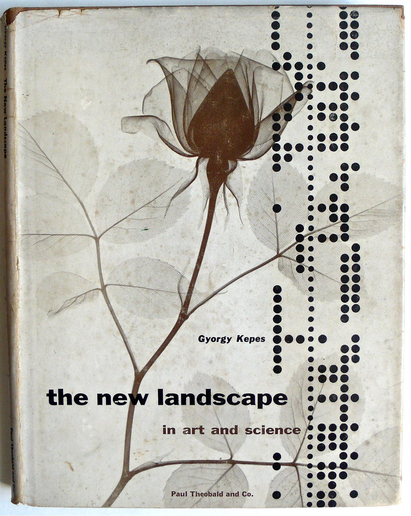 The New Landscape in Art and Science Gyorgy Kepes