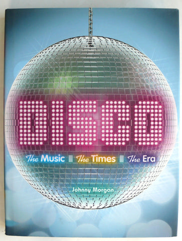 Disco : The Music, the Times, the Era