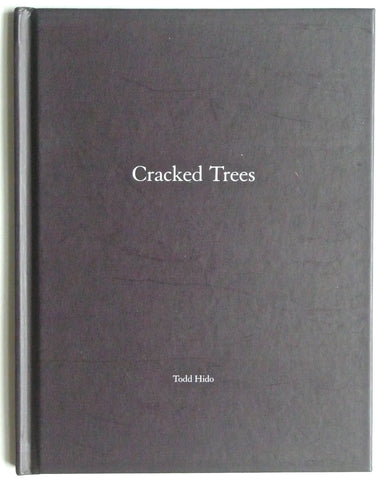 Cracked Trees by Todd Hido 2009 Nazraeli Press