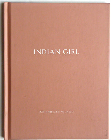 Indian Girl by John Harbeck & Neil Krug Nazraeli Press