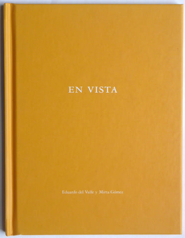 En Vista by Eduardo del Valle & Mirta Gomez Nazraeli Press