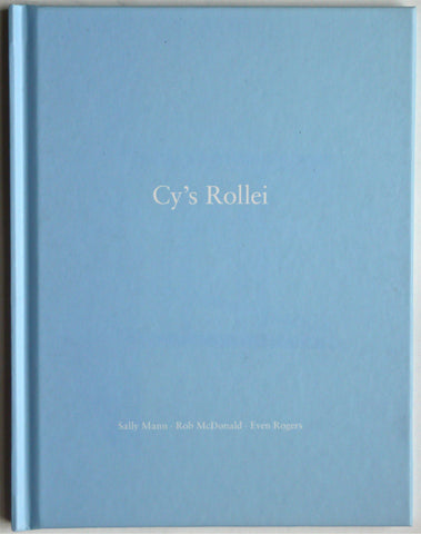 Cy's Rollei by Sally Mann & Rob McDonald & Even Rogers
