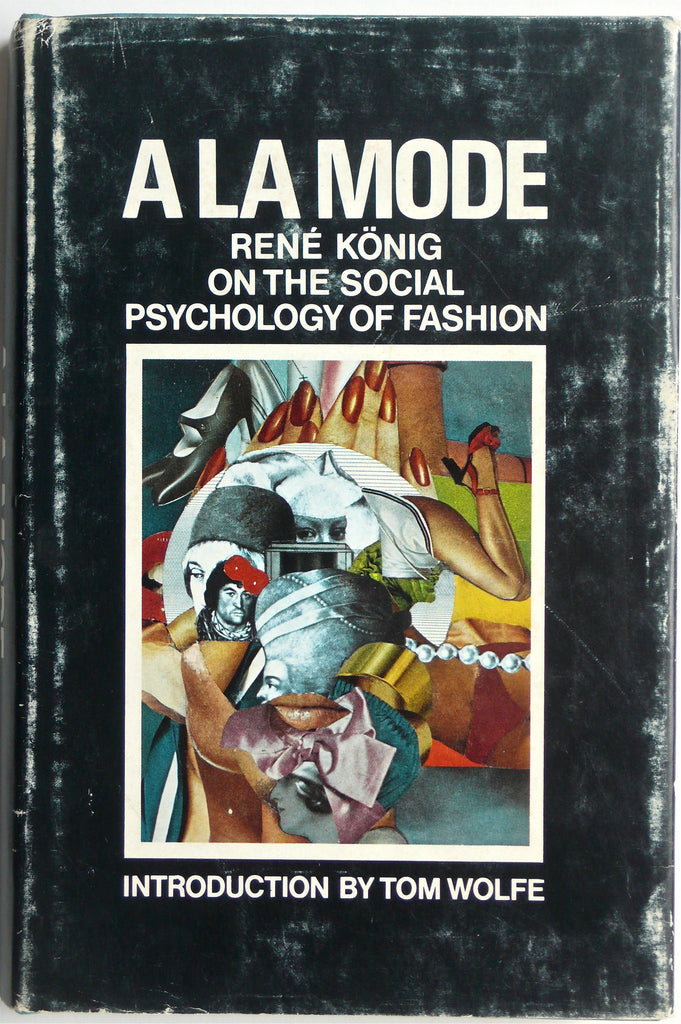 A La Mode : Rene Konig on the Social Psychology of Fashion