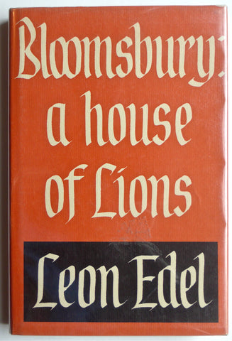 Bloomsbury : A House of Lions by Leon Edel